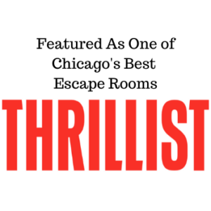 Featured as one of Chicago's best Escape Rooms on Thrillist.com