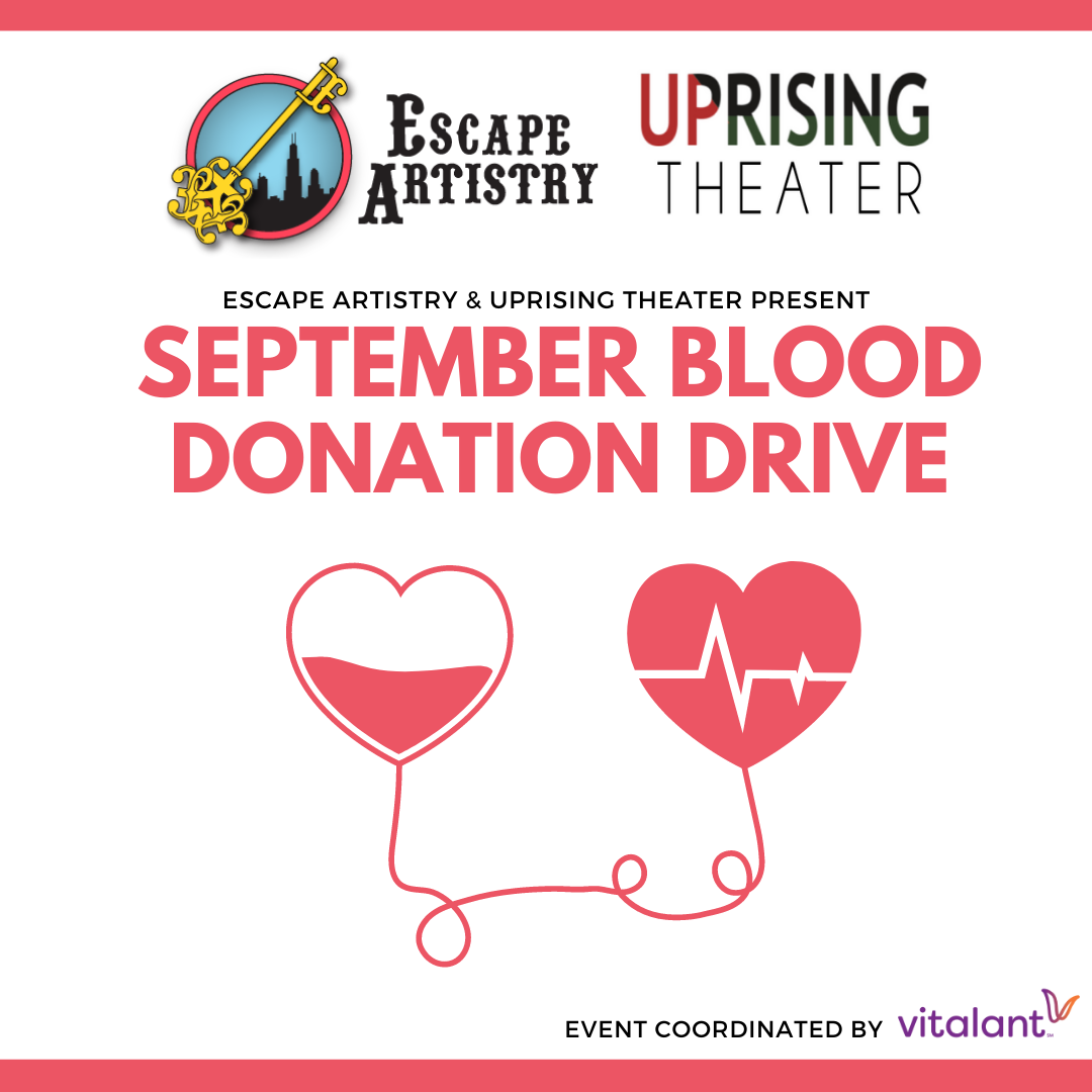 Escape Artistry + Uprising Theater Blood Drive